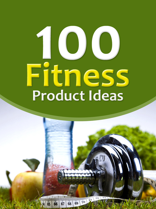 Product picture 100 Fitness Product Ideas - PLR